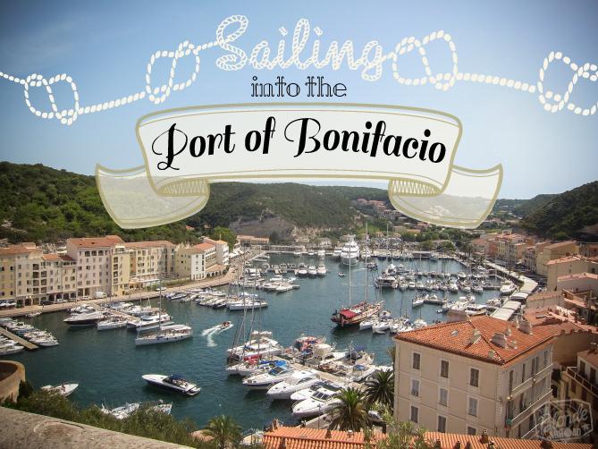 Sailing into the Port of Bonifacio