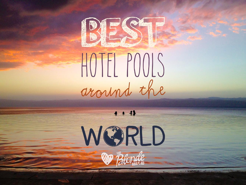 Best Hotel Pools Around the World