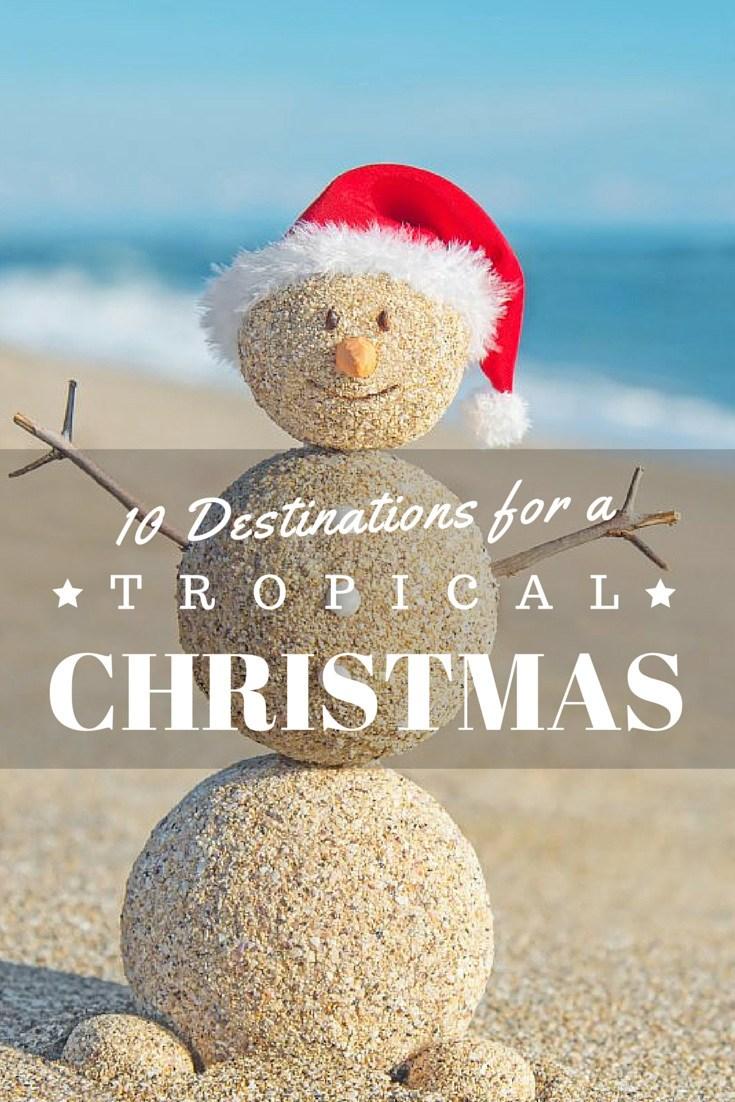 10 Destinations for a Tropical Christmas