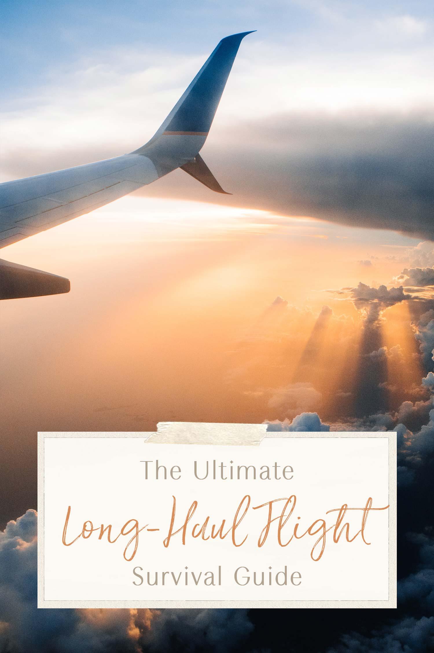 the ultimate long-haul flight survival guide