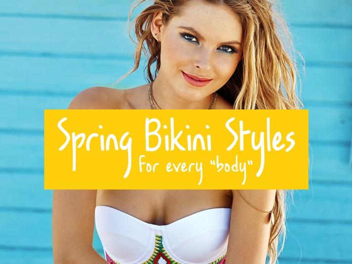 Spring Bikini Styles for Every Body