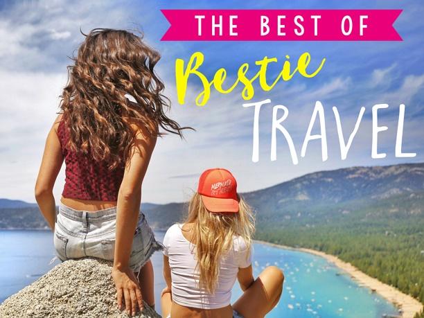 The Best of Bestie Travel with The Getaway Girls