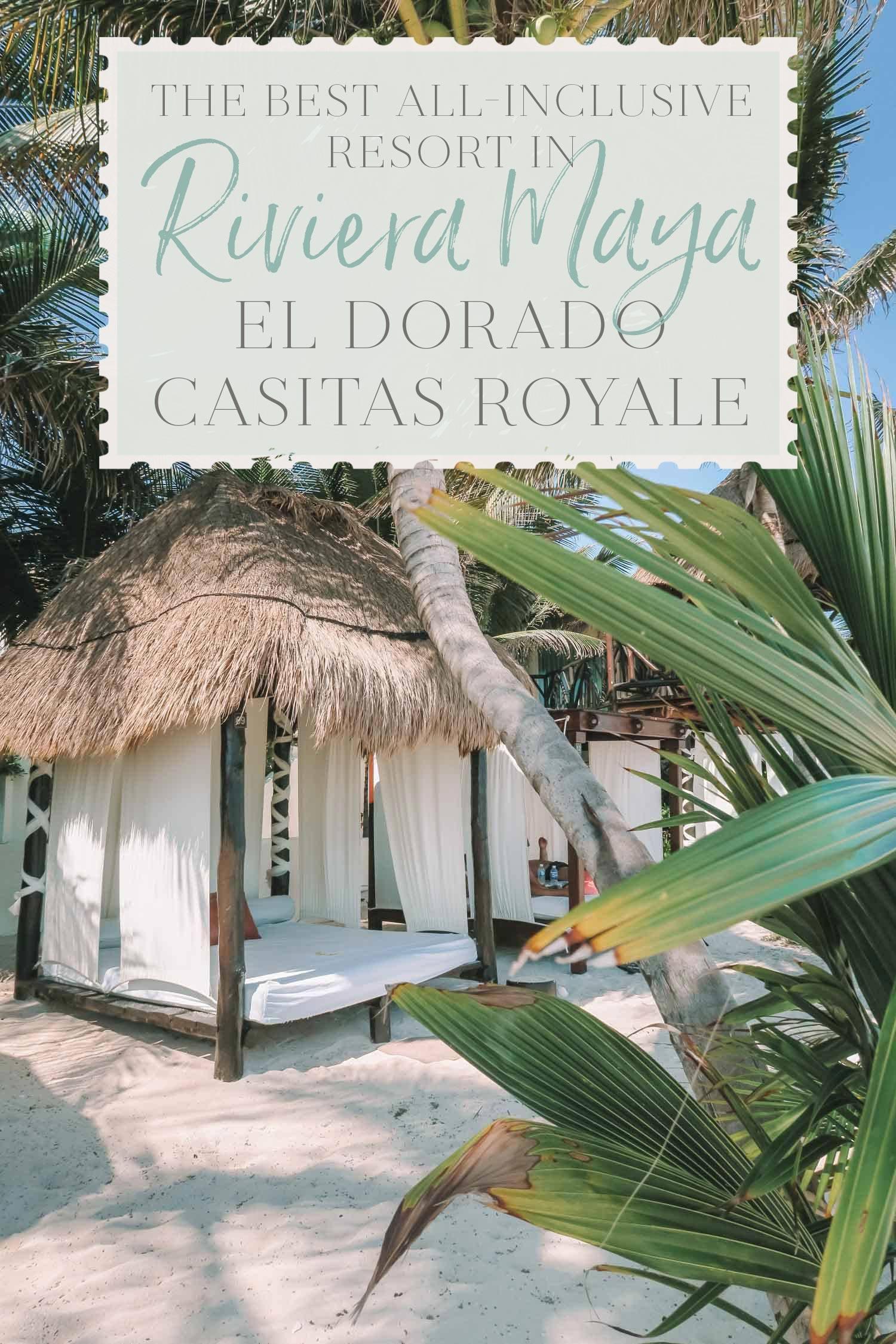 The Best All-Inclusive Resort in Riviera Maya: El Dorado Casitas Royale