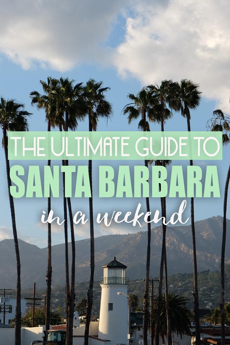 Guide to Santa Barbara in a Weekend