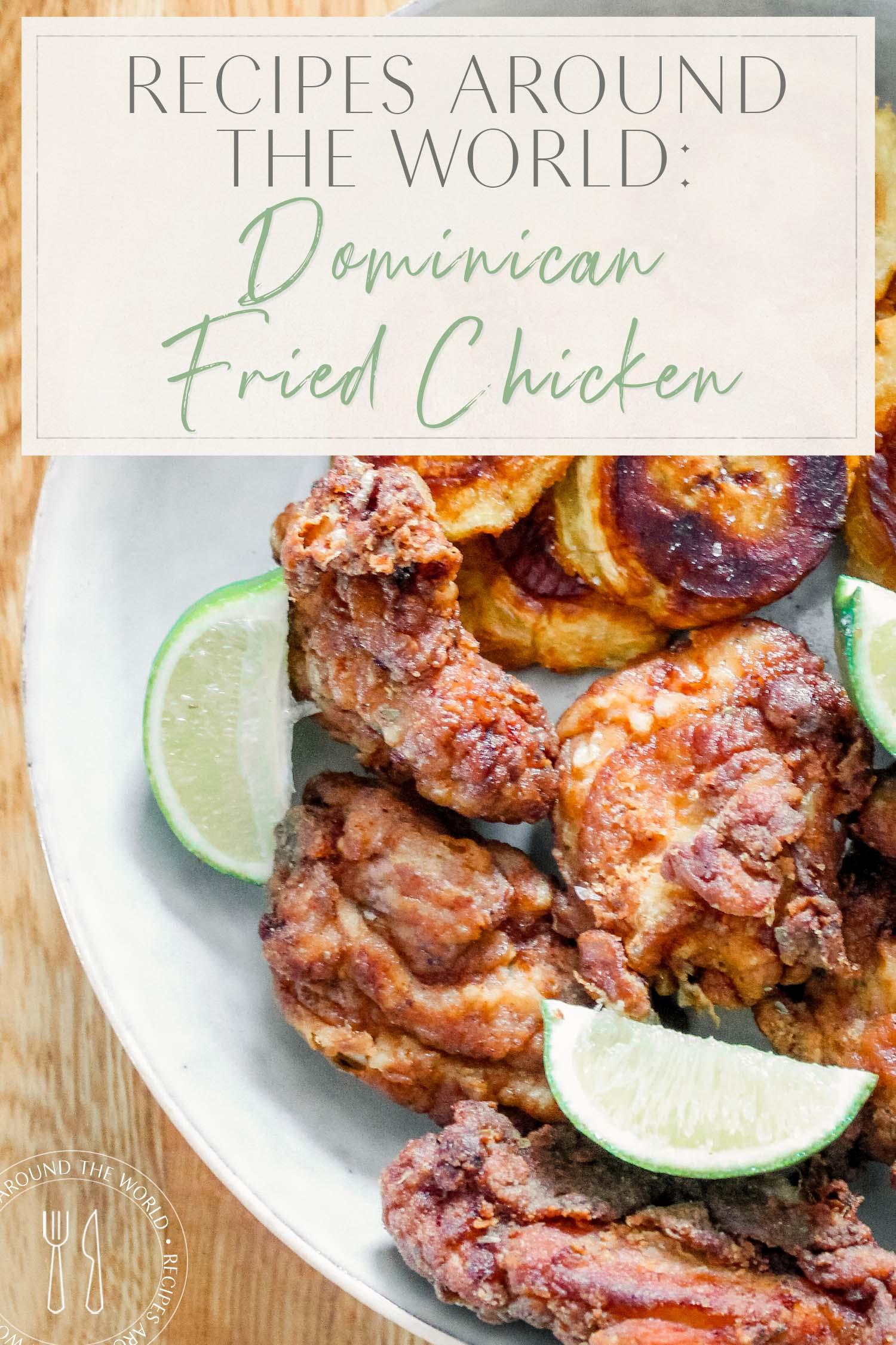 20+ Recipes Around the World Dominican Fried Chicken • The Blonde Abroad Bilder