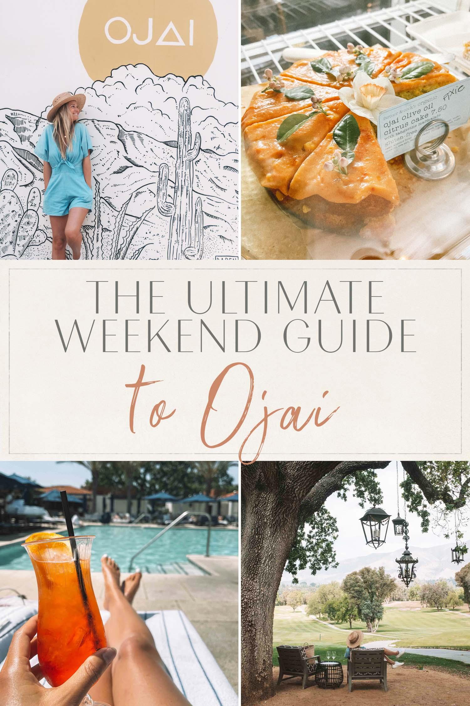 Ultimate Weekend Guide Ojai